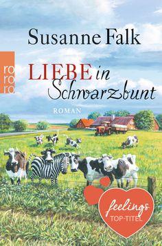 """""""Liebe in Schwarzbunt"""" von Susanne Falk - ein Roman mit Großen Gefühlen von feelings!"""