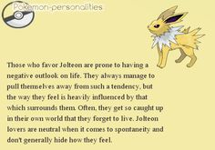 Jolteon Pokemon Personality <- Um *raises hand* I don't have a negative outlook on life.. but the rest is true, tho