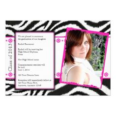 This graduation announcement is a modern funky design! The background is a black and white zebra pattern. There is a white band with a hot p...