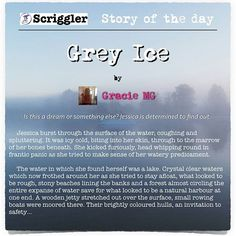 Scriggler Story of the Day.  Grey Ice by Gracie MG.  #read the entire story free here: https://scriggler.com/DetailPost/Story/26144  See all the recent publications of the day and subscribe to receive them by email every morning here: https://scriggler.com/PoD  #writersofig #writersofinstagram #write #writing #authorsofig #authorsofinstagram #author #freeread #mustread #shortstory #fiction #writingcommunity #writerscommunity #creativewriting #instawriters #igwriters #scriggler #prose…
