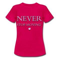 Never Stop Moving  #ClapClap #NoExcuses #Freeletics #freeathlete #words4goodlife #motivation
