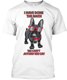 db5556a3 I Have Done The Math White T-Shirt Front I Have Done, Puppies For