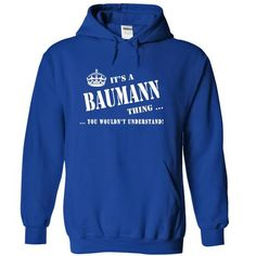 Its a BAUMANN Thing, You Wouldnt Understand! - #shirt maker #cheap sweatshirts. PRICE CUT => https://www.sunfrog.com/Names/Its-a-BAUMANN-Thing-You-Wouldnt-Understand-dwqle-RoyalBlue-5475578-Hoodie.html?id=60505