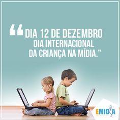 """#Emidia  """"Dia Internacional da Criança na Mídia""""  #12 De Dezembro / Parabéns aos nossos pequeninos!"""