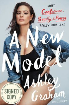 A New Model: What Confidence, Beauty, and Power Really Look Like (Signed Book) by Ashley Graham, Hardcover | Barnes & Noble®