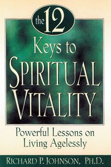 The 12 Keys to Spiritual Vitality: Powerful Lessons on Living Agelessly. Each of the 12 lessons in this inspiring book helps you tap the wisdom and grace that comes only with age. Focus on one lesson every month, and by next year this time you'll have discovered the keys to maturing in the way God intended.
