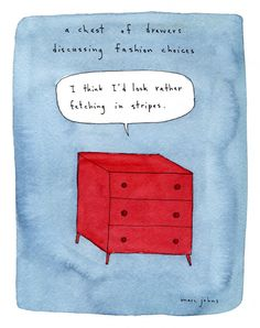 a chest of drawers discussing fashion choices