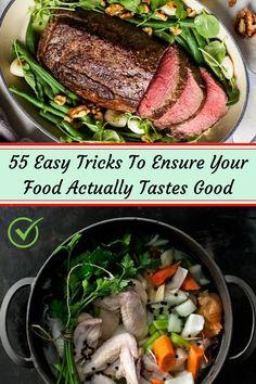 55 Easy Tricks To Ensure Your Food Actually Tastes Good