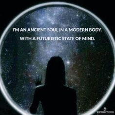 I'm an ancient soul in a modern body, with a futuristic state of mind.. WILD WOMAN SISTERHOODॐ #WildWomanSisterhood #theuniversewithin #gypsysoul
