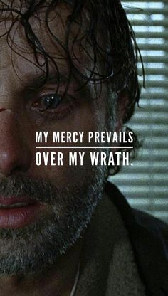 RICK GRIMES 'MY MERCY PREVAILS OVER MY WRATH!'.