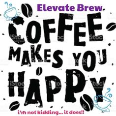 Happy Coffee, Coffee Talk, Coffee Love, Coffee Quotes, How To Increase Energy, Drinking Tea, Helping People, Coffer, Messages