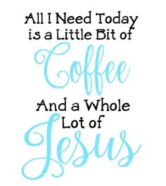 Coffee and Jesus- Coffee Decal- Coffee SVG- SVG- Coffee Vinyl Design- SVG Design File