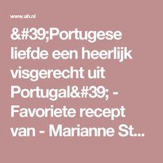 'Portugese liefde een heerlijk visgerecht uit Portugal' - Favoriete recept van - Marianne Stokkel - Albert Heijn