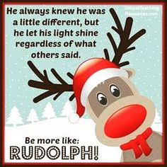 Be More Like Rudolph! Merry Christmas!  #christmas  #christmasquotes
