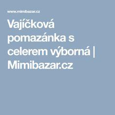 Vajíčková pomazánka s celerem výborná | Mimibazar.cz