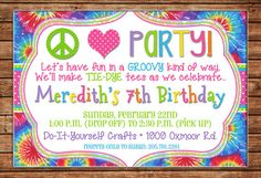 Boy or Girl Invitation Peace Love Tiedye Tie Dye Birthday Party - Can personalize colors /wording - Printable File or Printed Cards Hippie Birthday Party, Hippie Party, 11th Birthday, Birthday Party Invitation Wording, Free Birthday Invitation Templates, Tie Dye Party, Do It Yourself Crafts, Personalized Invitations, Party Signs