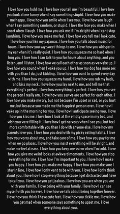 Long love quotes - Secrets To Getting Your Girlfriend or Boyfriend Back I love how pure your heart is I love how sensitive you are I love how you break me just to put back again I love when I know you passed me on Cute Love Quotes, Long Love Quotes, Love Quotes For Her, I Love You Quotes For Him Boyfriend, Love Letters To Your Boyfriend, Cute Things To Say To Your Boyfriend, I Miss My Boyfriend, I Love You Letter, Be Mine Quotes