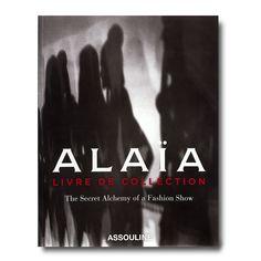 Alaia: Livre de Collection By Assouline Books Haute Couture Designers, Haute Couture Fashion, Elsa Peretti, Fashion Books, Fashion Show, Women's Fashion, Fashion Trends, Azzedine Alaia, Assouline