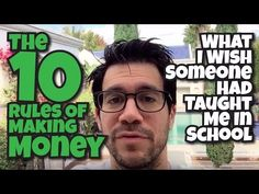 The 10 Rules Of Making Money: What I Wish Someone Had Taught Me In School - Tai Lopez