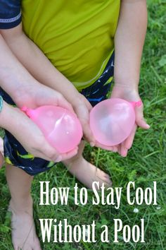 How to Stay Cool Without a Pool