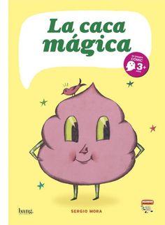 La caca mágica - MORA, SERGIO | #BANG EDICIONES | Sólo 13€