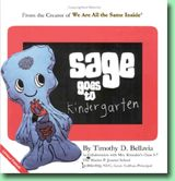 We Are All The Same Inside ® Sage goes to Kindergarten (circa. 2006)