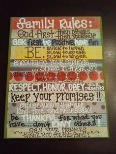 This is my favorite list of house rules I've ever seen.... Right in line with the values I want to have myself and instill in my children!!! I need to make this!!! (A little less country looking....) ;-)