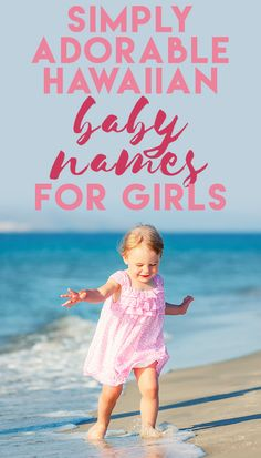 Simply Adorable Hawaiian Baby Names for Girls