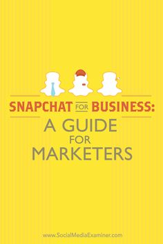 a guide to using snapchat for business width=