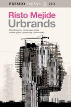 Urbrands. construye tu marca personal como quien construye una ciudad (premio ensayo 2014)