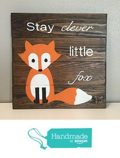 Stay Clever Little Fox Nursery Sign, Baby Shower Gift or Children's Decor. from Amber's Wooden Boutique http://www.amazon.com/dp/B015GR7MAC/ref=hnd_sw_r_pi_dp_o5Ofwb0V8CJPE #handmadeatamazon