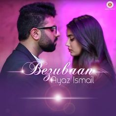 """Bezubaan Is The Song From Single Track Category.This Song Is Performed By """"Ayaz Ismail""""."""