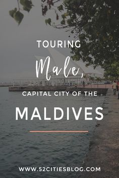 Touring Malé, the capital city of the Maldives Male Maldives, Maldives Travel, Capital Of Maldives, Travel Advisory, Travel Guides, Travel Tips, Best Places To Travel, Travel Couple, Plan Your Trip