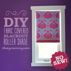 40 DIY Ways to Dress Up Boring Windows - No Sew Fabric Covered Roller Shade - Cool Crafts and DIY Ideas to Make Awesome Bedrooms, Living Room Decor - Easy No Sew Ideas, Cheap Ideas for Makeovers, Painting and Sewing Tutorials With Step by Step Instructions for Awesome Home Decor http://diyjoy.com/diy-window-ideas