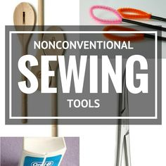 11 Nonconventional Sewing Tools