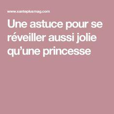 Une astuce pour se réveiller aussi jolie qu'une princesse