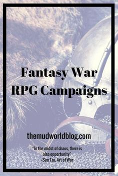 How do you run fantasy war roleplaying game campaigns? Here are some GM Tips for fantasy roleplaying games like Dungeons and Dragon or the Pathfinder RPG.