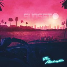 'Sunset' by The Midnight // #music #electronic #electro #synthwave #dreamwave #retrowave