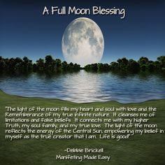 """The light of the moon fills my heart and soul with love and the Rememberance of my true infinite nature. It cleanses me of limitations and false beliefs. It connects me with my higher Truth, my soul family, and my true love. The light of the moon reflects the energy of the Central Sun, empowering my belief in myself as the true creator that I am. Life is good!""  #easymanifesting"