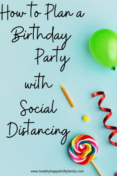 How to Plan a Birthday Party with Social Distancing - Healthy Happy Thrifty Family