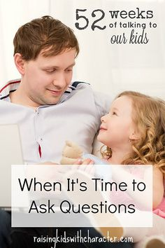 52 Weeks of Talking to Our Kids: When It's Time to Ask Questions by Character Ink
