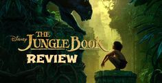 The Jungle Book - A Family Review