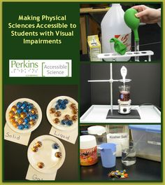 Get ideas for making Physical Science Accessible to students with visual impairments  http://www.perkinselearning.org/accessible-science/physical-science