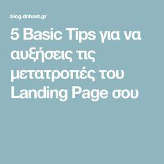 5 Basic Tips για να αυξήσεις τις μετατροπές του Landing Page σου