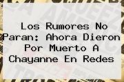 http://tecnoautos.com/wp-content/uploads/imagenes/tendencias/thumbs/los-rumores-no-paran-ahora-dieron-por-muerto-a-chayanne-en-redes.jpg Chayanne. Los rumores no paran: Ahora dieron por muerto a Chayanne en redes, Enlaces, Imágenes, Videos y Tweets - http://tecnoautos.com/actualidad/chayanne-los-rumores-no-paran-ahora-dieron-por-muerto-a-chayanne-en-redes/