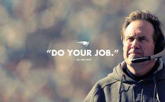 Bill Belichick: DO YOUR JOB