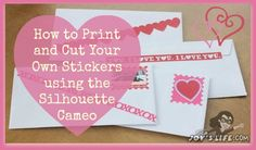 How to Print & Cut Stickers with Silhouette Cameo - Lori Whitlock Design Team Post | Joy's Life