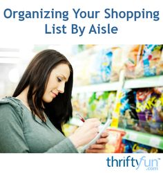 This is a guide about organize your shopping list by aisle. You can save time and even money if you organize your shopping by the aisles in your favorite market.