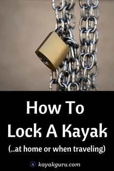 How To Lock A Kayak -- safety and security to prevent boat theft and protect your kayak from being stolen Camping En Kayak, Sit On Kayak, Kayak Fishing, Camping List, Saltwater Fishing, Fishing Rods, Lake Kayak, Camping Places, Fishing Guide