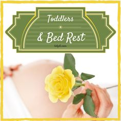 Toddler Thursday: Dealing with a Toddler and Bed Rest - How Do You Do It? Great ideas for things mom can do with a toddler even while on bed rest.